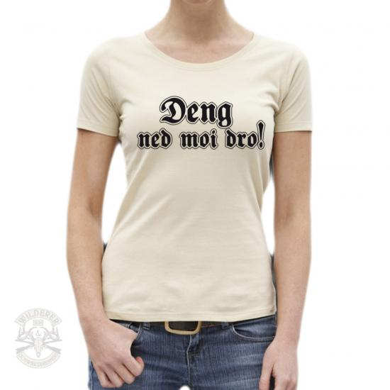 Girly Shirt - Deng ned moi dro! -