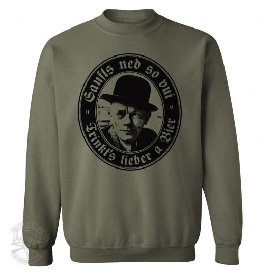 Sweat Shirt Karl Valentin - Saufts ned so vui - trinkts lieber a Bier